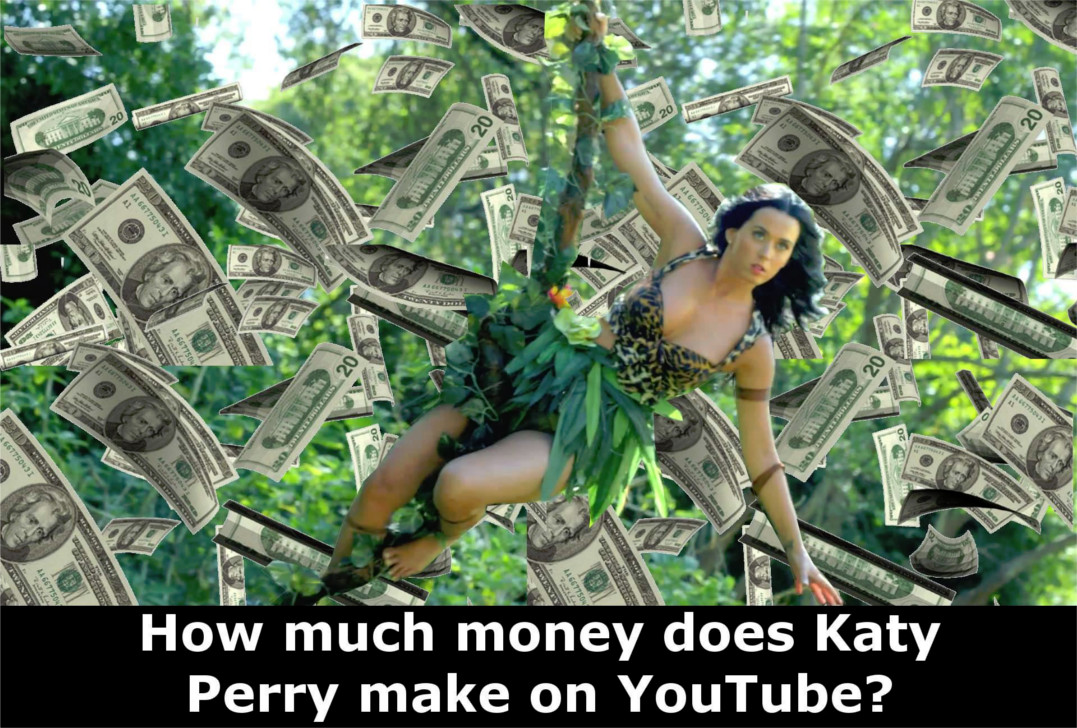 Katty Perry Makes Millions From YouTube Alone